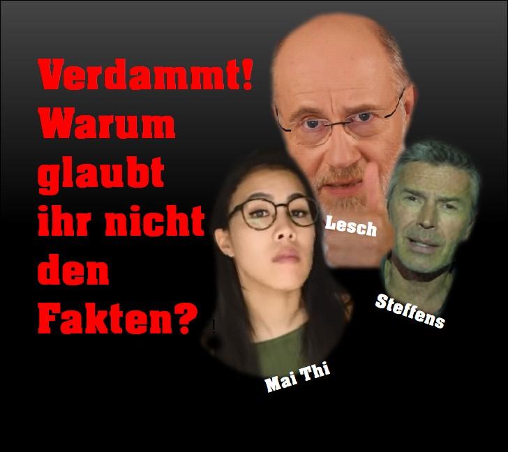 Lesch, Mai Thi und Steffens verzweifeln an Faktenleugnern